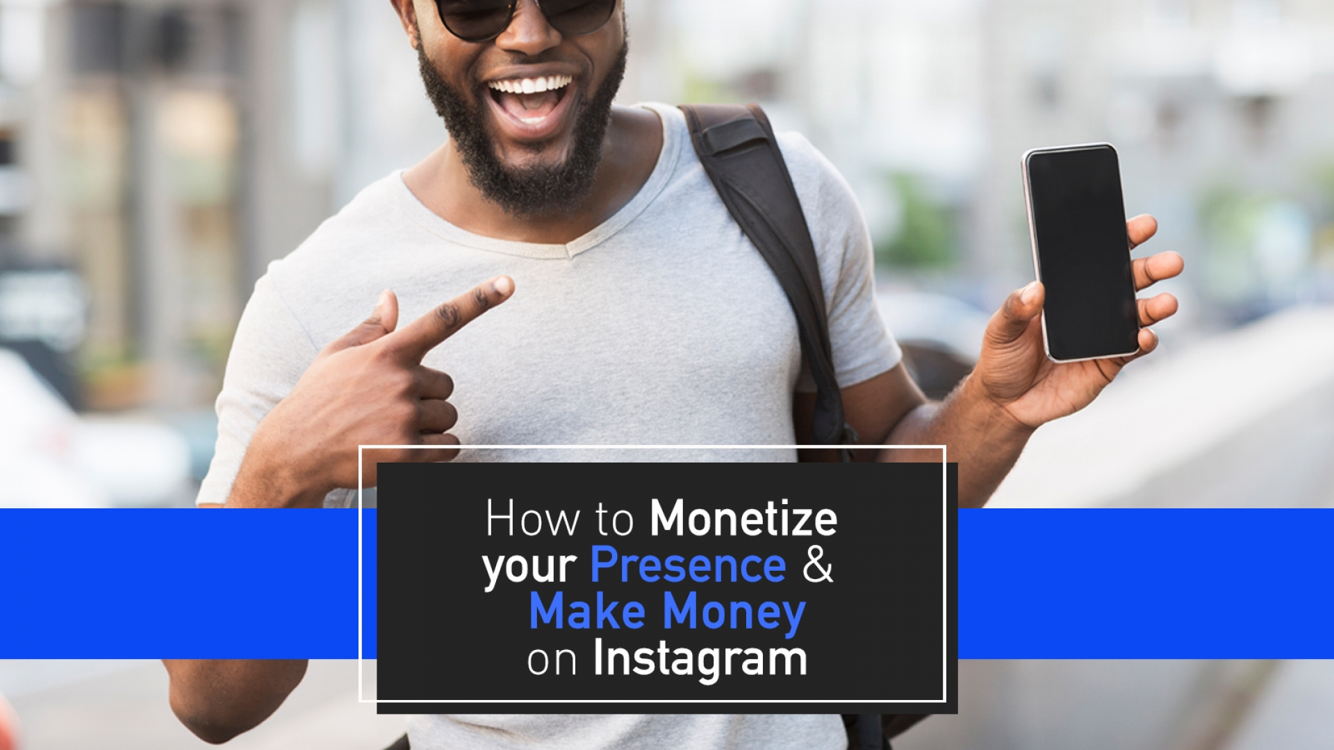 How to Monetize your Presence & Make Money on Instagram