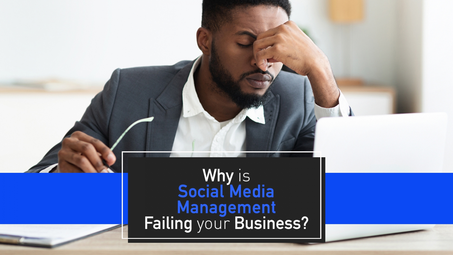 Why Social Media Management is Failing your Business in 2020